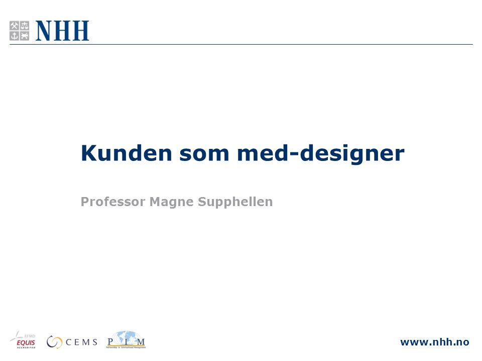 www.nhh.no Kunden som med-designer Professor Magne Supphellen