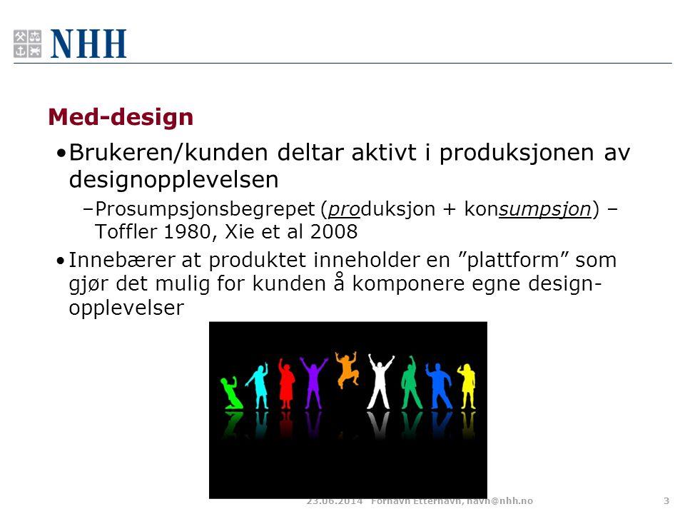 Med-design •Brukeren/kunden deltar aktivt i produksjonen av designopplevelsen –Prosumpsjonsbegrepet (produksjon + konsumpsjon) – Toffler 1980, Xie et