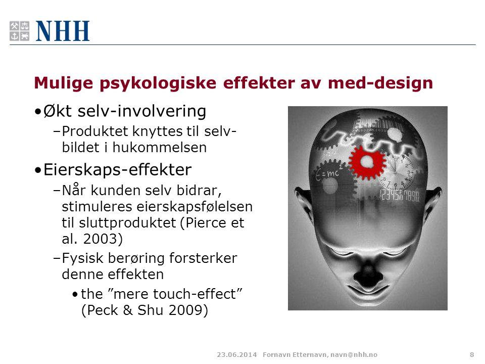 Mulige psykologiske effekter av med-design •Økt selv-involvering –Produktet knyttes til selv- bildet i hukommelsen •Eierskaps-effekter –Når kunden sel