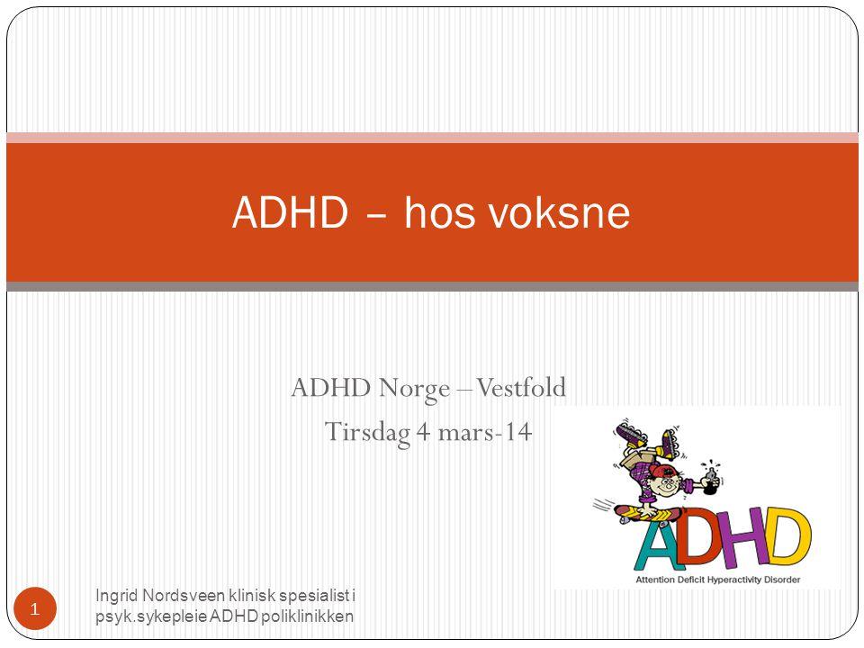 For å mestre hverdagen Ingrid Nordsveen klinisk spesialist i psyk.sykepleie ADHD poliklinikken 22  Tenk på det positive en ønsker å oppnå- konsekvensene av å få gjort det  Gjøre ting med en gang en kommer hjem  Hva er godt nok.