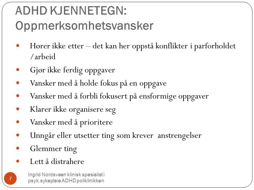 Impulsiv Ingrid Nordsveen klinisk spesialist i psyk.sykepleie ADHD poliklinikken 18 Trene på å tenke deg om – går det an å telle til 10.