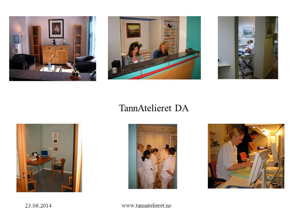 23.06.2014www.tannatelieret.no TannAtelieret DA