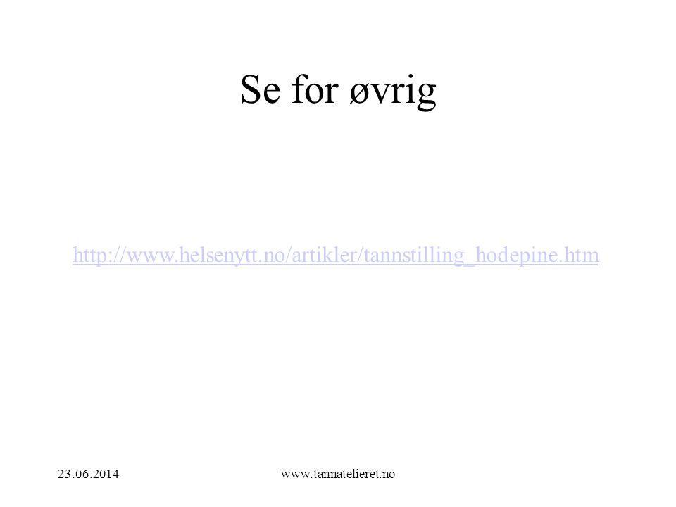 23.06.2014www.tannatelieret.no Se for øvrig http://www.helsenytt.no/artikler/tannstilling_hodepine.htm