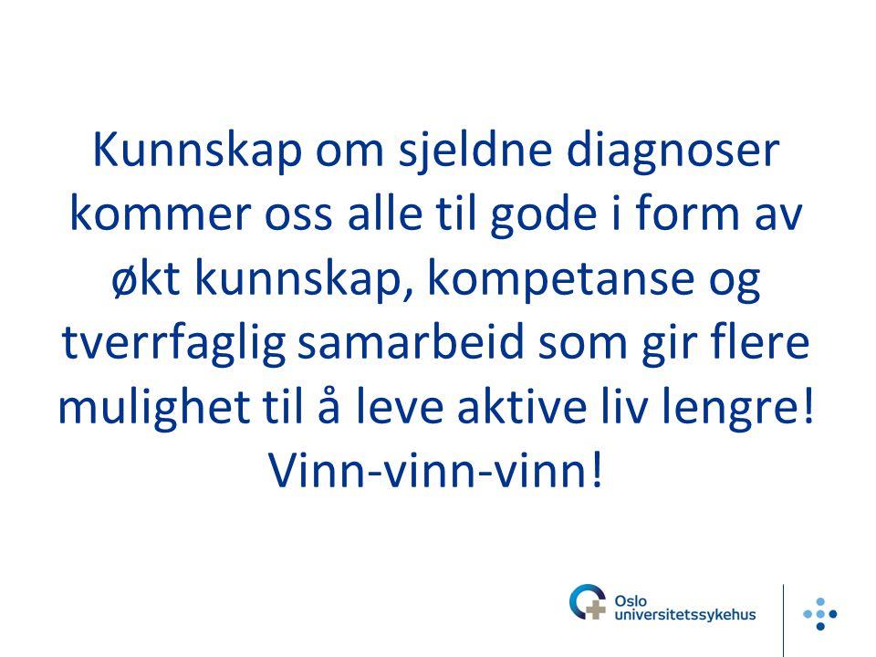 Kunnskap om sjeldne diagnoser kommer oss alle til gode i form av økt kunnskap, kompetanse og tverrfaglig samarbeid som gir flere mulighet til å leve a
