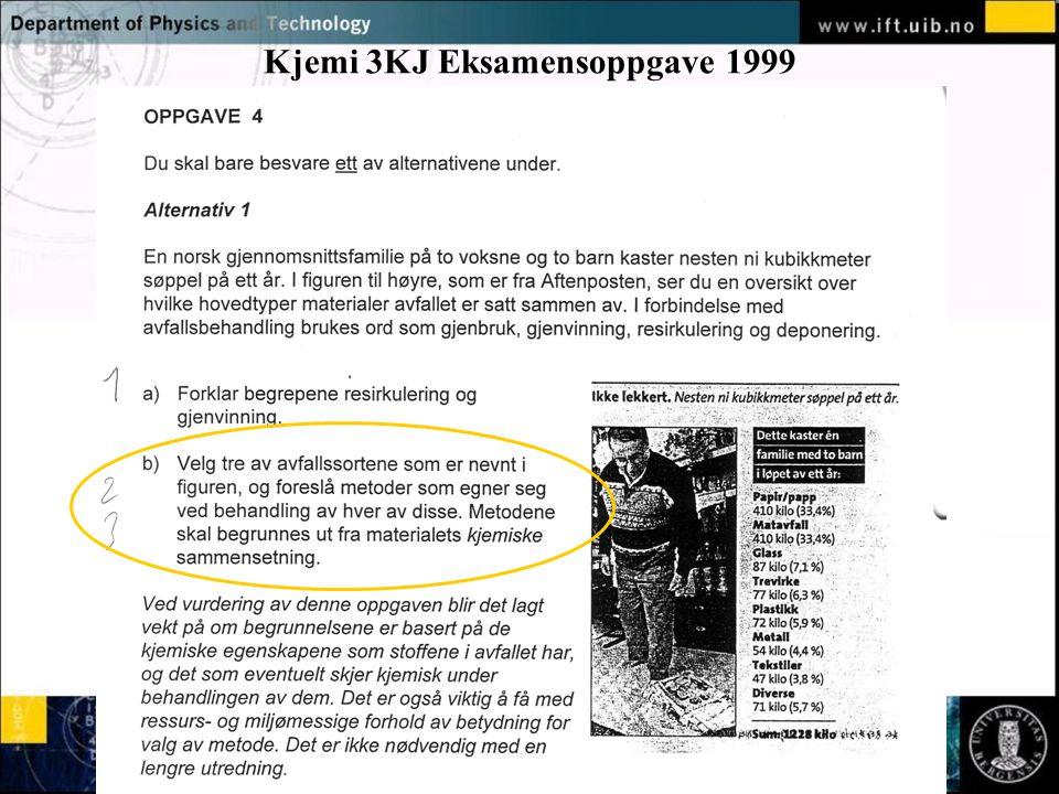 Normal text - click to edit Kjemi 3KJ Eksamensoppgave 1999