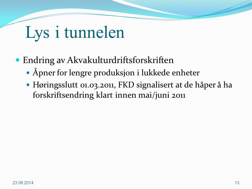 Lys i tunnelen  Endring av Akvakulturdriftsforskriften  Åpner for lengre produksjon i lukkede enheter  Høringsslutt 01.03.2011, FKD signalisert at