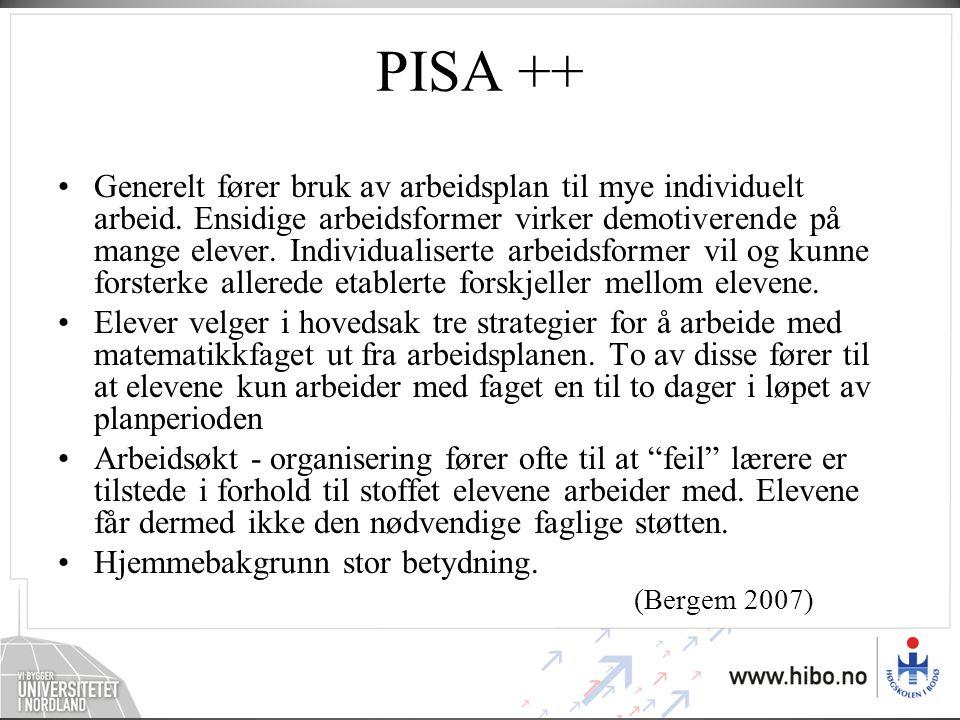 PISA ++ •Generelt fører bruk av arbeidsplan til mye individuelt arbeid. Ensidige arbeidsformer virker demotiverende på mange elever. Individualiserte