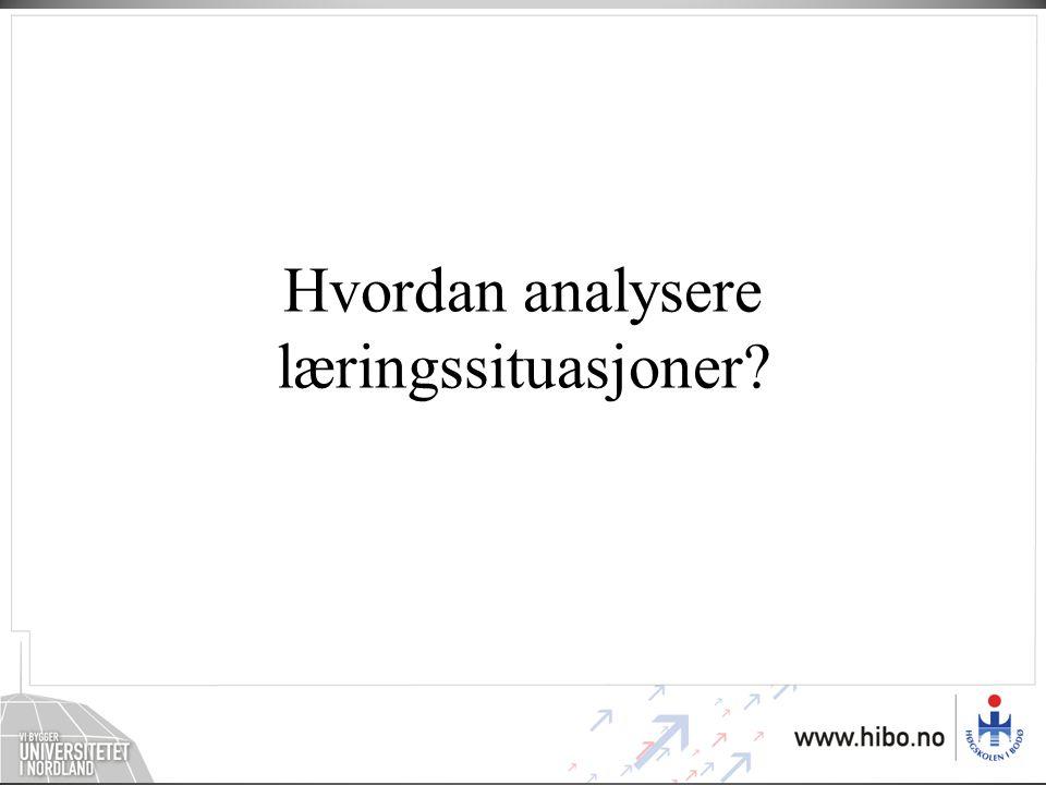 Hvordan analysere læringssituasjoner?