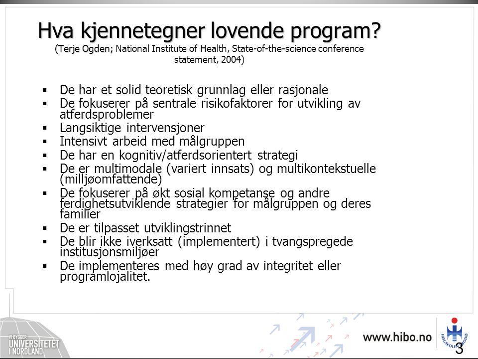 31 Hva kjennetegner lovende program? (Terje Ogden; Hva kjennetegner lovende program? (Terje Ogden; National Institute of Health, State-of-the-science