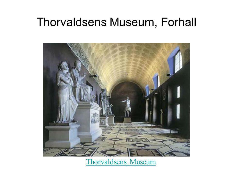 Thorvaldsens Museum, Forhall Thorvaldsens Museum