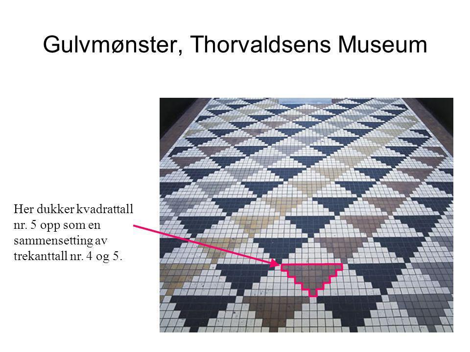 Gulvmønster, Thorvaldsens Museum Her dukker kvadrattall nr. 5 opp som en sammensetting av trekanttall nr. 4 og 5.