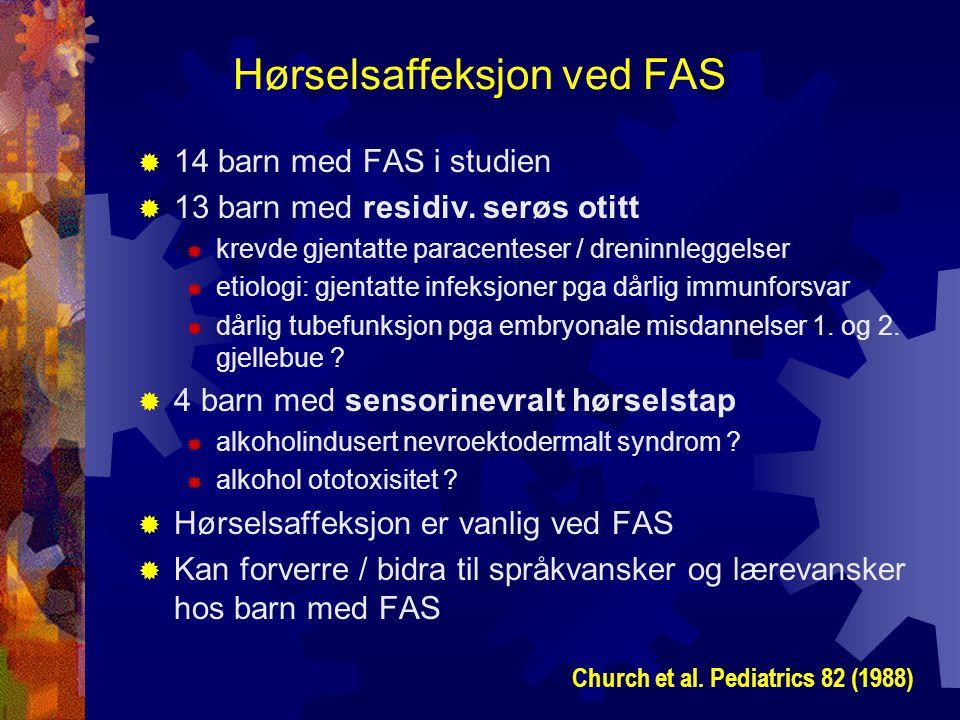 Hørselsaffeksjon ved FAS  14 barn med FAS i studien  13 barn med residiv.