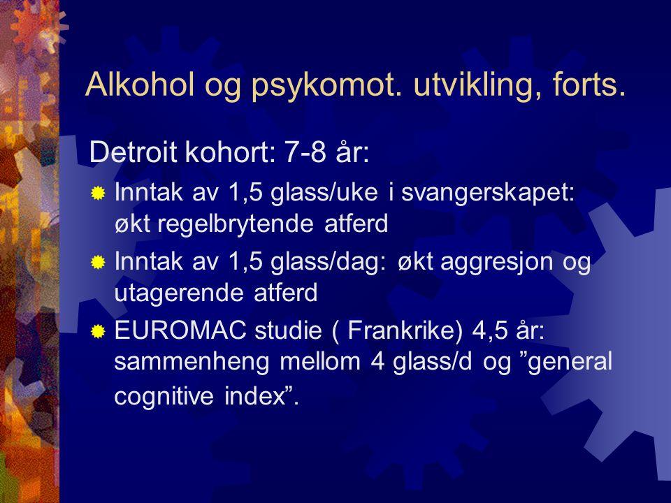 Alkohol og psykomot.utvikling, forts.