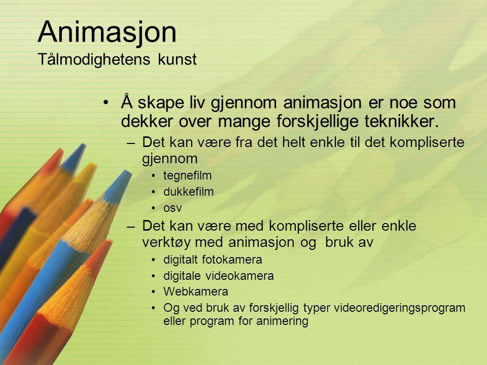 Animasjon Tålmodighetens kunst •Å skape liv gjennom animasjon er noe som dekker over mange forskjellige teknikker. –Det kan være fra det helt enkle ti