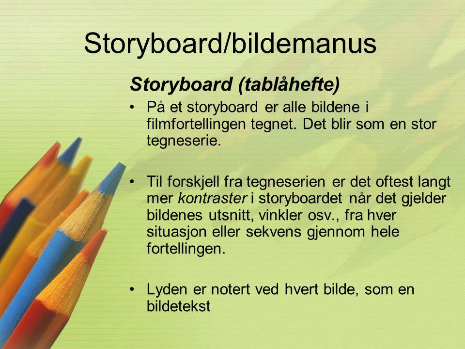 Storyboard/bildemanus Storyboard (tablåhefte) •På et storyboard er alle bildene i filmfortellingen tegnet. Det blir som en stor tegneserie. •Til forsk