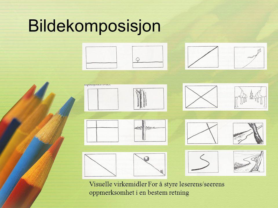 Bildekomposisjon Visuelle virkemidler For å styre leserens/seerens oppmerksomhet i en bestem retning