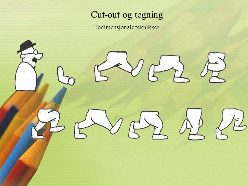 Cut-out og tegning Todimensjonale teknikker