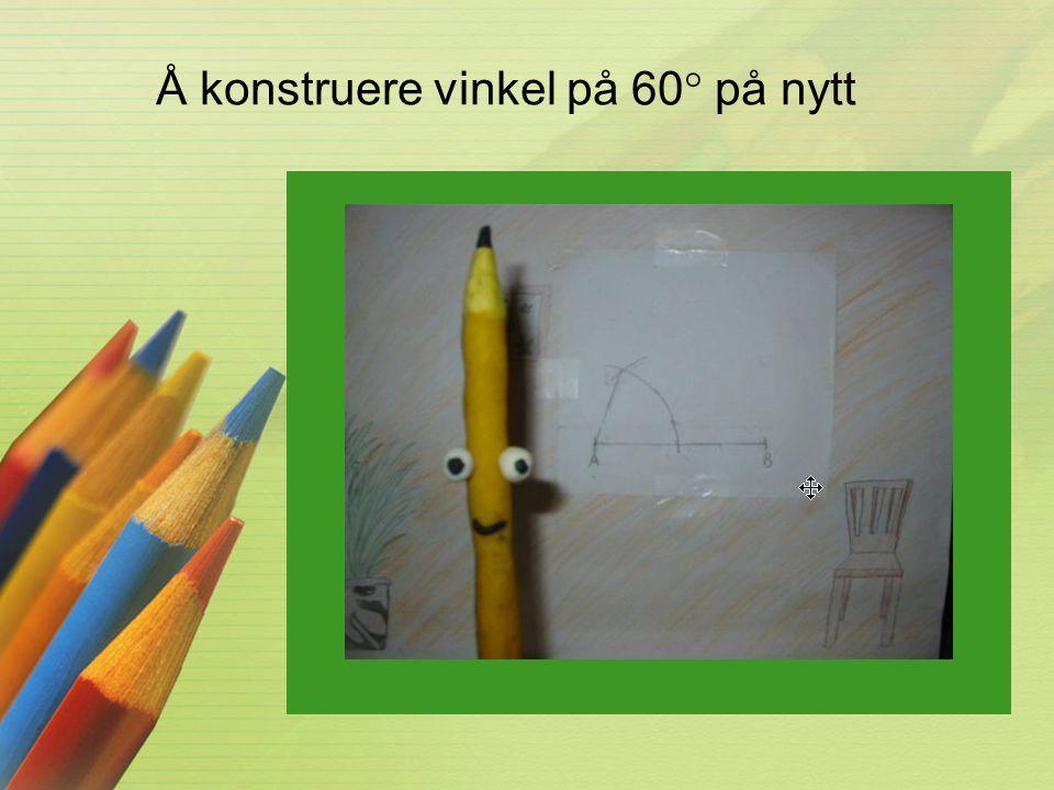 Å konstruere vinkel på 60° på nytt