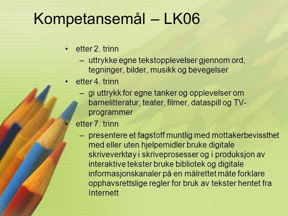 Kompetansemål – LK06 •etter 2. trinn –uttrykke egne tekstopplevelser gjennom ord, tegninger, bilder, musikk og bevegelser •etter 4. trinn –gi uttrykk