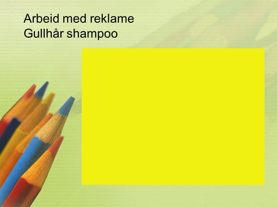 Arbeid med reklame Gullhår shampoo