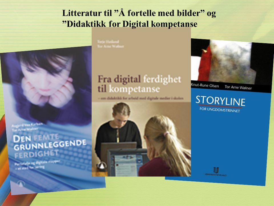 """Litteratur til """"Å fortelle med bilder"""" og """"Didaktikk for Digital kompetanse"""