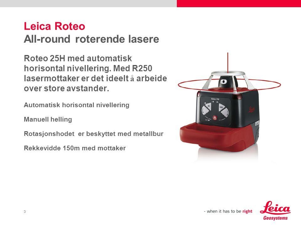 4 Leica Roteo All-round roterende lasere Roteo 35 er vel-utstyrt: den virkelige all-round laseren.