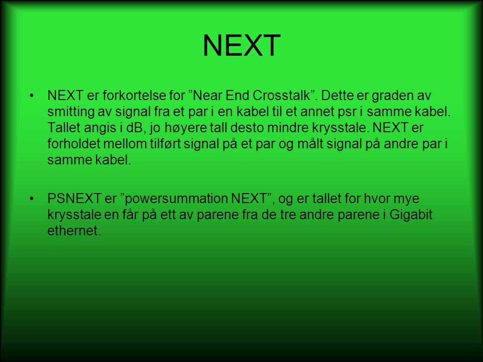 """NEXT •NEXT er forkortelse for """"Near End Crosstalk"""". Dette er graden av smitting av signal fra et par i en kabel til et annet psr i samme kabel. Tallet"""