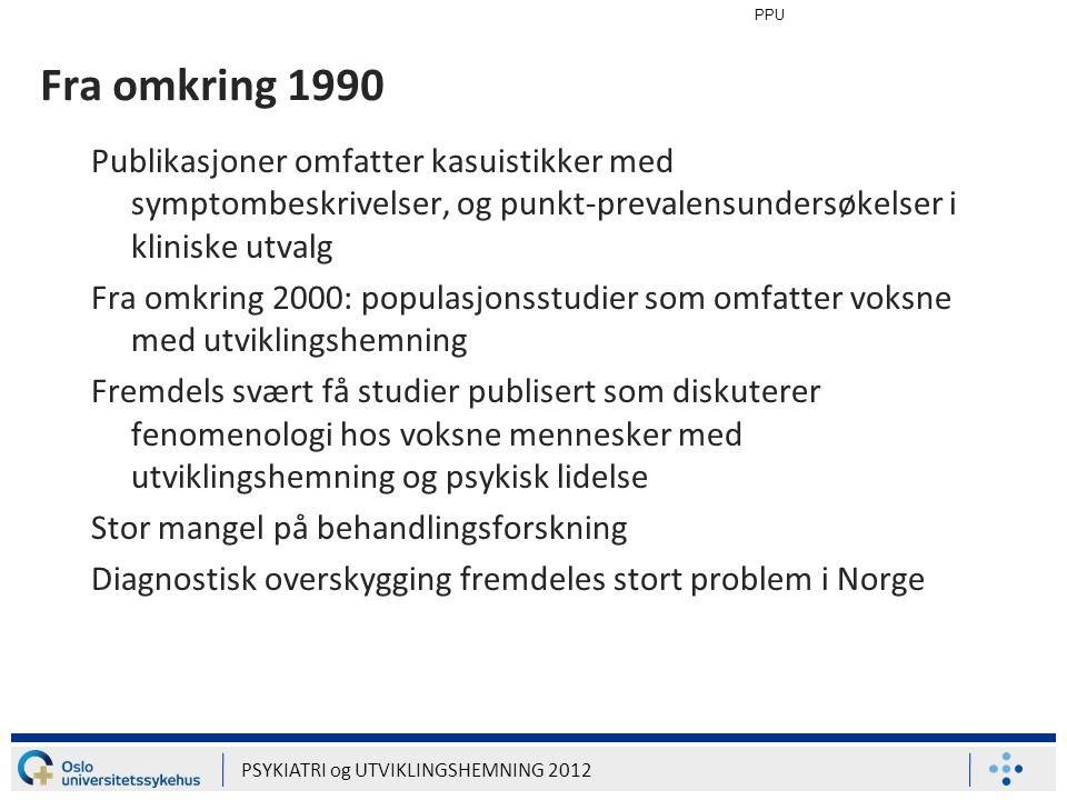 PPU PSYKIATRI og UTVIKLINGSHEMNING 2012 Anna på 1990-tallet Kvinne i femtiårene.