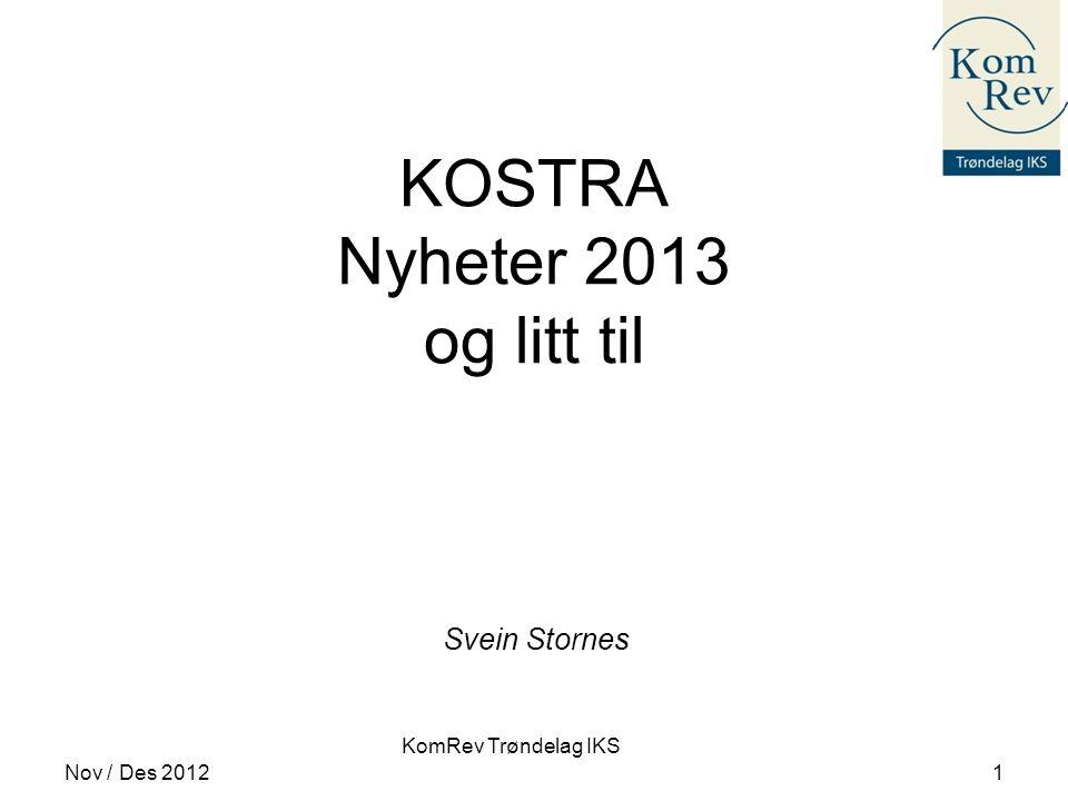 KomRev Trøndelag IKS KOSTRA Nyheter 2013 og litt til Svein Stornes Nov / Des 20121