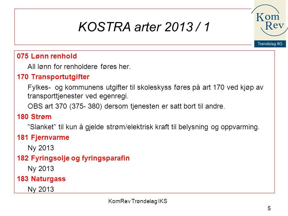 KomRev Trøndelag IKS 5 KOSTRA arter 2013 / 1 075 Lønn renhold All lønn for renholdere føres her. 170 Transportutgifter Fylkes- og kommunens utgifter t