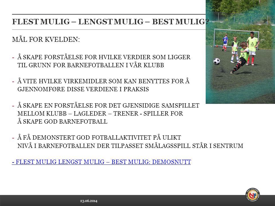 23.06.2014 FLEST MULIG – LENGST MULIG – BEST MULIG.