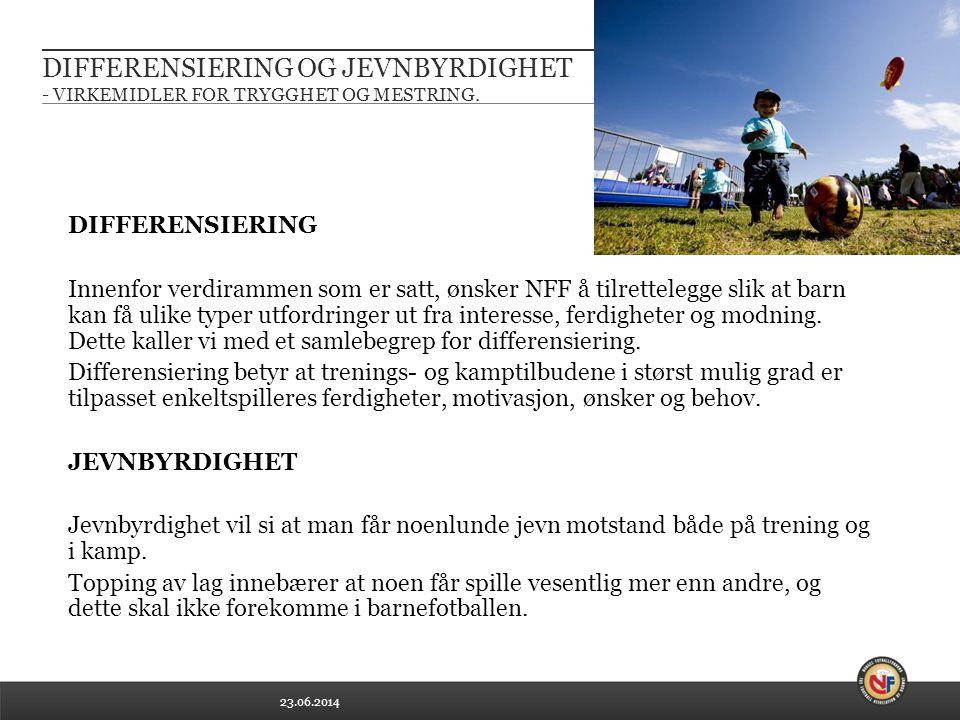23.06.2014 DIFFERENSIERING OG JEVNBYRDIGHET - VIRKEMIDLER FOR TRYGGHET OG MESTRING.