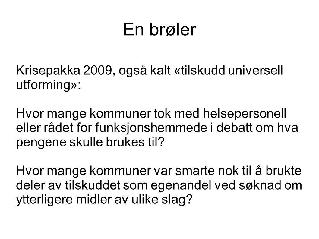 En brøler Krisepakka 2009, også kalt «tilskudd universell utforming»: Hvor mange kommuner tok med helsepersonell eller rådet for funksjonshemmede i de