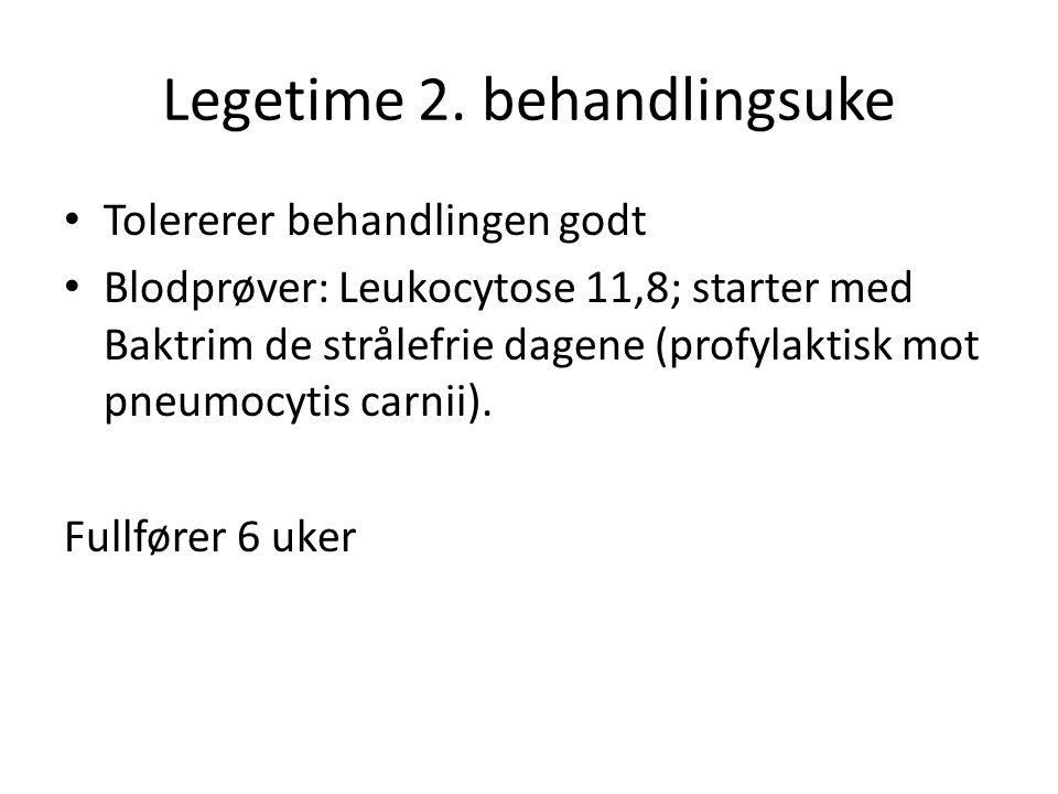 Legetime 2. behandlingsuke • Tolererer behandlingen godt • Blodprøver: Leukocytose 11,8; starter med Baktrim de strålefrie dagene (profylaktisk mot pn