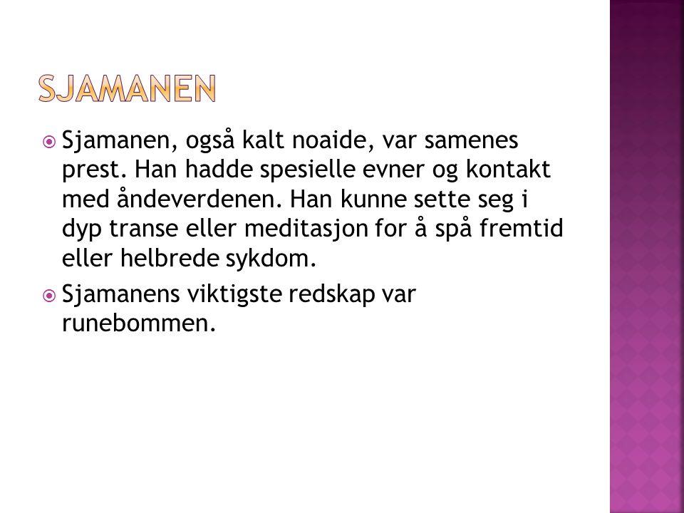  Sjamanen, også kalt noaide, var samenes prest.