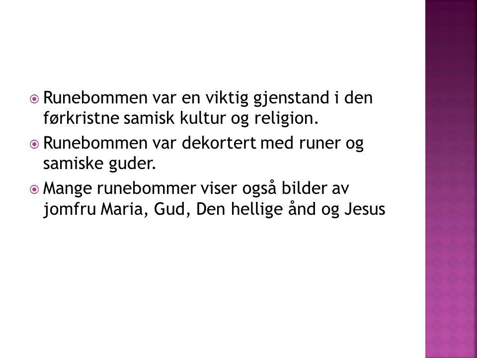  Runebommen var en viktig gjenstand i den førkristne samisk kultur og religion.