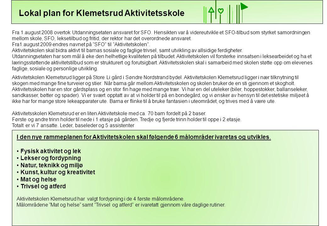 Lokal plan for Klemetsrud Aktivitetsskole Aktivitetskolen Klemetsrud ligger på Store Li gård i Søndre Nordstrand bydel. Aktivitetskolen Klemetsrud lig
