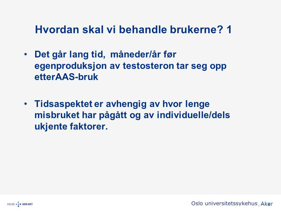 , Aker •Ved Sahlgrenska har de et restriktivt syn på substitusjonsbehandling ved hypogonadisme etter AAS.