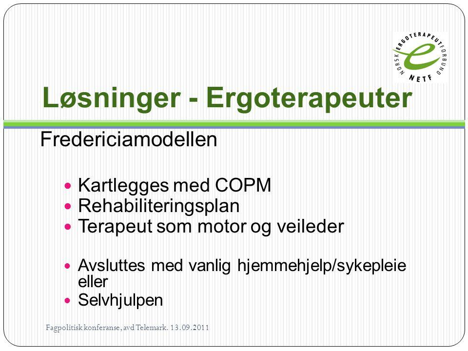 Løsninger - Ergoterapeuter Fredericiamodellen  Kartlegges med COPM  Rehabiliteringsplan  Terapeut som motor og veileder  Avsluttes med vanlig hjem