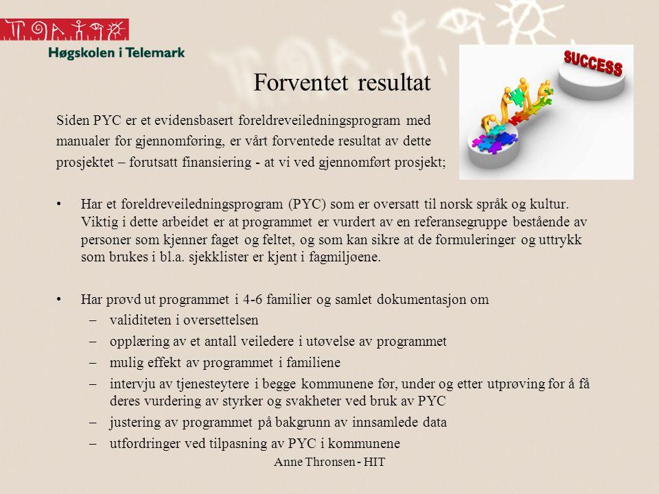 Forventet resultat Siden PYC er et evidensbasert foreldreveiledningsprogram med manualer for gjennomføring, er vårt forventede resultat av dette prosj