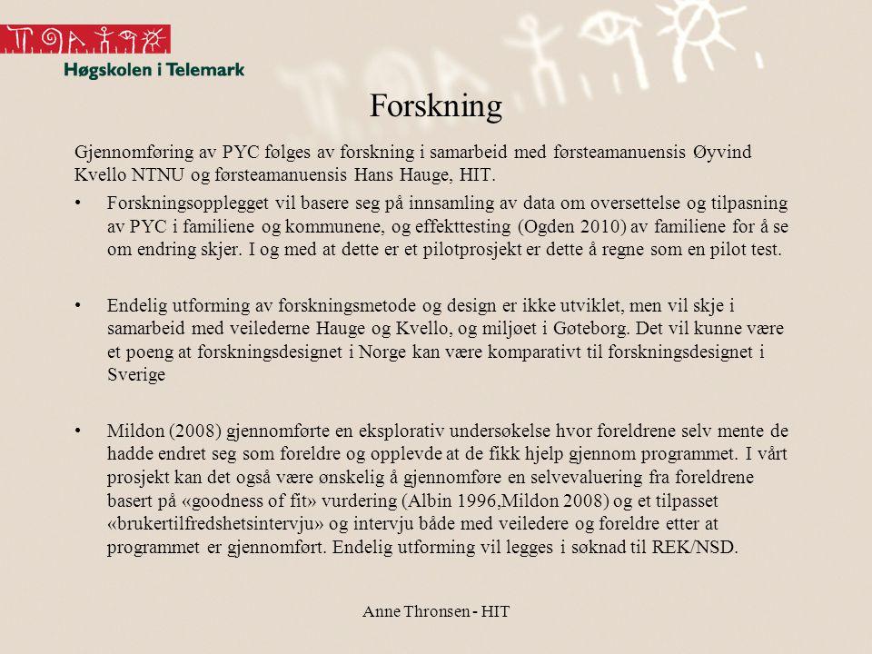 Forskning Gjennomføring av PYC følges av forskning i samarbeid med førsteamanuensis Øyvind Kvello NTNU og førsteamanuensis Hans Hauge, HIT. •Forskning
