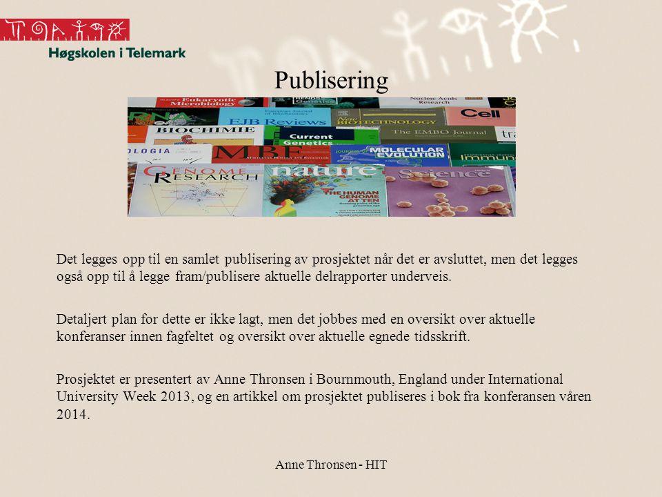 Publisering Det legges opp til en samlet publisering av prosjektet når det er avsluttet, men det legges også opp til å legge fram/publisere aktuelle d
