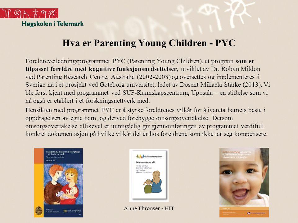 Hva er Parenting Young Children - PYC Foreldreveiledningsprogrammet PYC (Parenting Young Children), et program som er tilpasset foreldre med kognitive