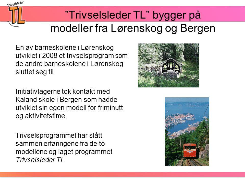 """""""Trivselsleder TL"""" bygger på modeller fra Lørenskog og Bergen En av barneskolene i Lørenskog utviklet i 2008 et trivselsprogram som de andre barneskol"""