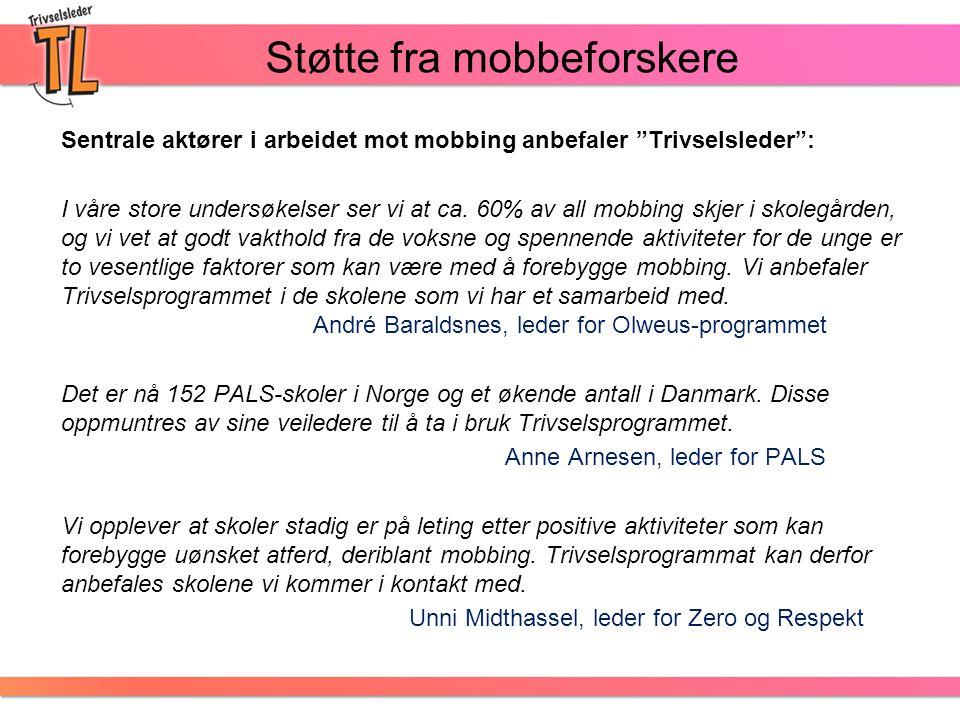 """Støtte fra mobbeforskere Sentrale aktører i arbeidet mot mobbing anbefaler """"Trivselsleder"""": I våre store undersøkelser ser vi at ca. 60% av all mobbin"""