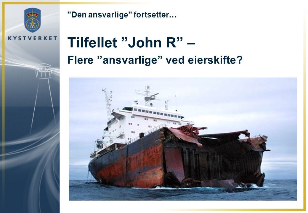 """""""Den ansvarlige"""" fortsetter… Tilfellet """"John R"""" – Flere """"ansvarlige"""" ved eierskifte?"""