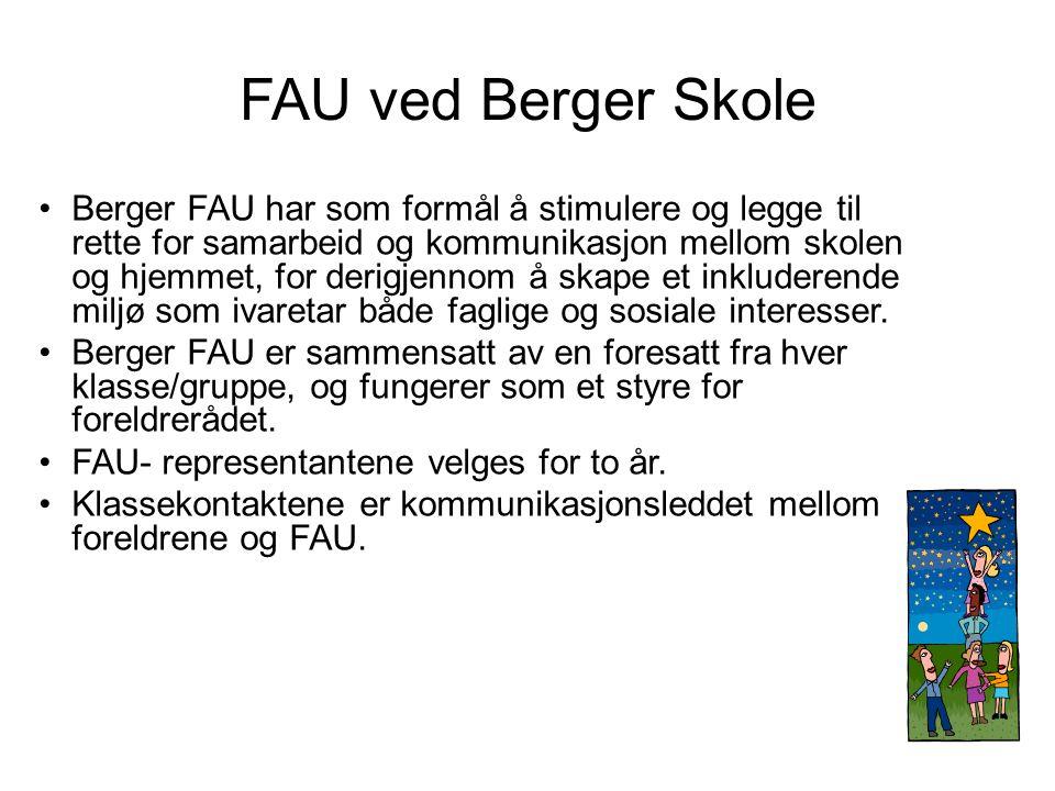 FAU ved Berger Skole •Berger FAU har som formål å stimulere og legge til rette for samarbeid og kommunikasjon mellom skolen og hjemmet, for derigjenno