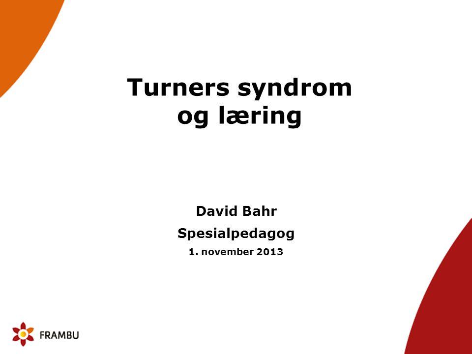 Individuelle forskjeller •Jenter med Turner syndrom er en uensartet gruppe med store individuelle forskjeller