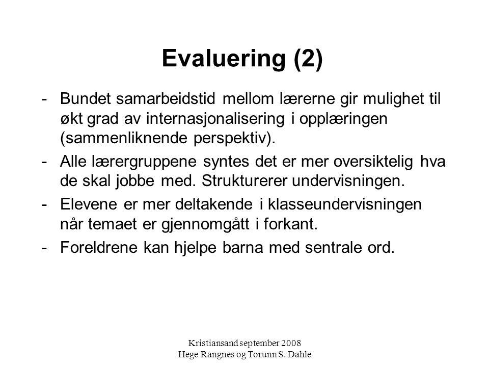 Evaluering (2) -Bundet samarbeidstid mellom lærerne gir mulighet til økt grad av internasjonalisering i opplæringen (sammenliknende perspektiv).