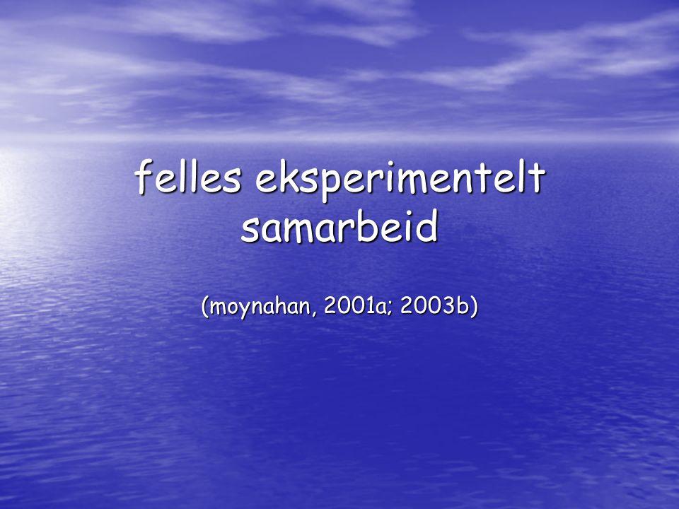 felles eksperimentelt samarbeid (moynahan, 2001a; 2003b)